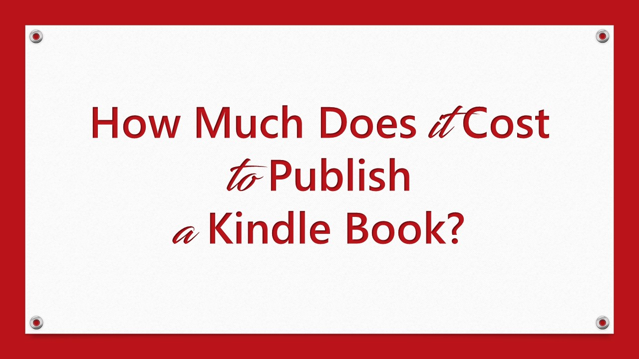 Kindle Book Publishing Cost