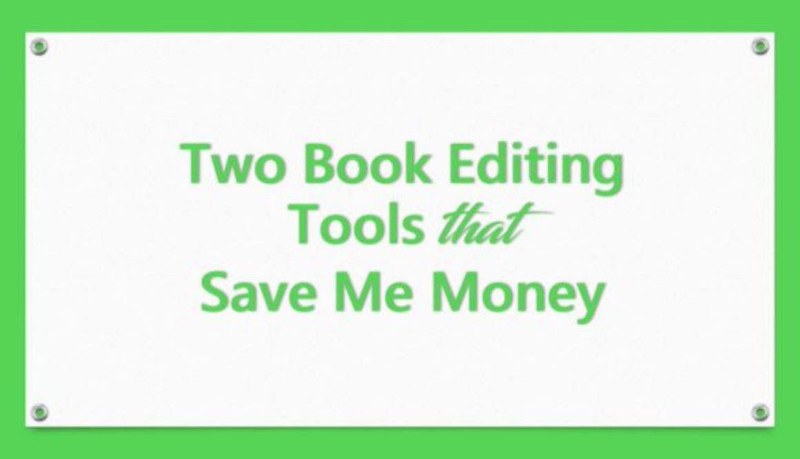 Two Book Editing Tools that Save Me Money