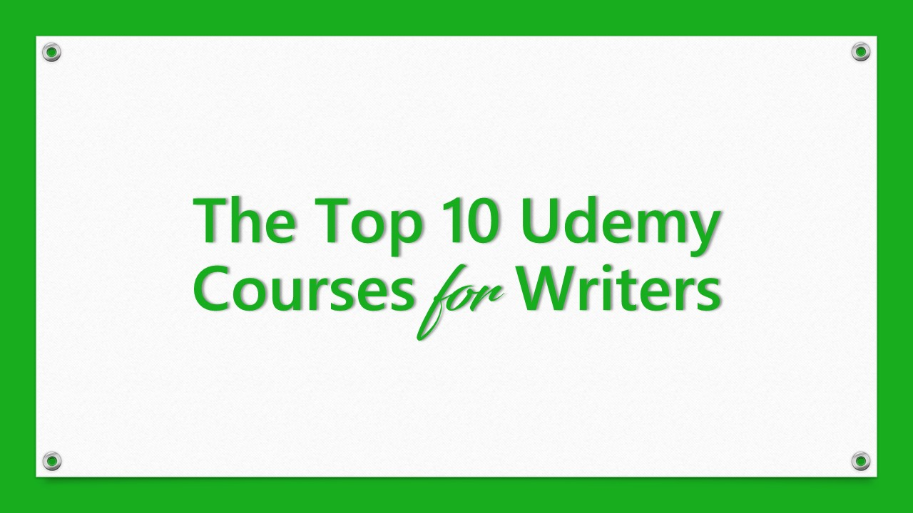 the top 10 udemy courses for writers jpg